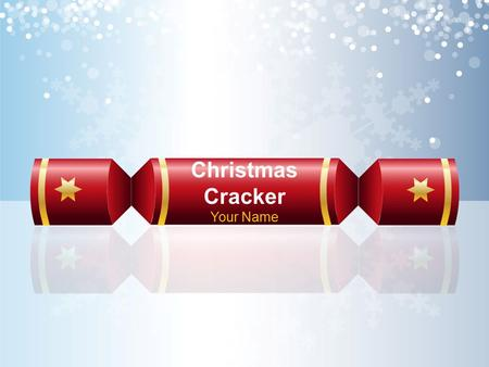 Christmas Cracker Your Name. Bullet Point Slide Bullet point –Sub Bullet.