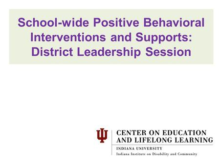 School-wide Positive Behavioral Interventions and Supports: District Leadership Session.