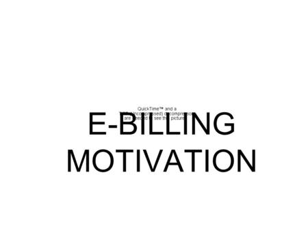 E-BILLING MOTIVATION. Introduction  E-billing is the electronic delivery of financial documents to the customer, that represents and replaces the conventional.