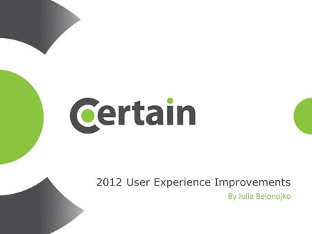 2012 User Experience Improvements By Julia Belonojko.