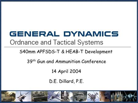 S40mm APFSDS-T & HEAB-T Development 39th Gun and Ammunition Conference