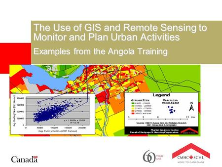 The Use of GIS and Remote Sensing to Monitor and Plan Urban Activities Examples from the Angola Training.