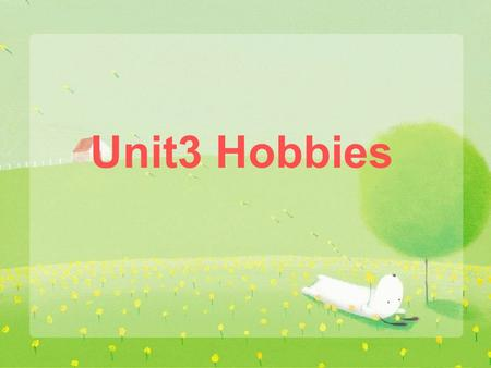 Unit3 Hobbies. Let's say a chant Swimming, swimming, I like swimming. Running, running, you like running. Singing, singing, he likes singing. Dancing,