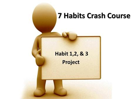 7 Habits Crash Course Habit 1,2, & 3 Project. My Vision of the Future Visualization – Using our imagination to form a mental image – is something we all.