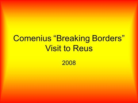 "Comenius ""Breaking Borders"" Visit to Reus 2008. Sunday 30 th April, Stanstead Airport, London. We are on our way!"