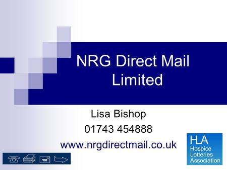NRG Direct Mail Limited Lisa Bishop 01743 454888 www.nrgdirectmail.co.uk.