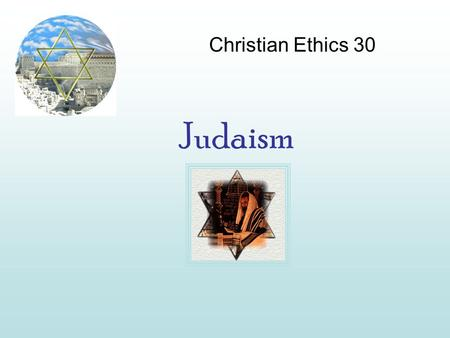 Judaism Christian Ethics 30. Origin Judaism traces itself to Abraham There is a distinct patriarchal lineage Based on a Covenant: A promise between God.