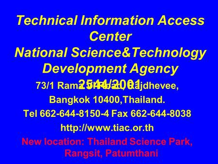 Technical Information Access Center National Science&Technology Development Agency 2544/2001 73/1 Rama VI Road, Rajdhevee, Bangkok 10400,Thailand. Tel.
