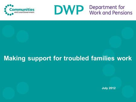 Making support for troubled families work July 2012.