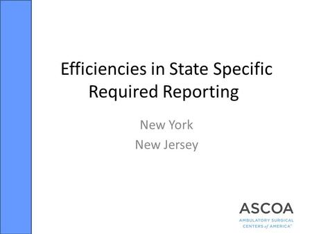 Efficiencies in State Specific Required Reporting New York New Jersey.