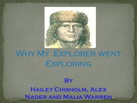 Why My Explorer went Exploring