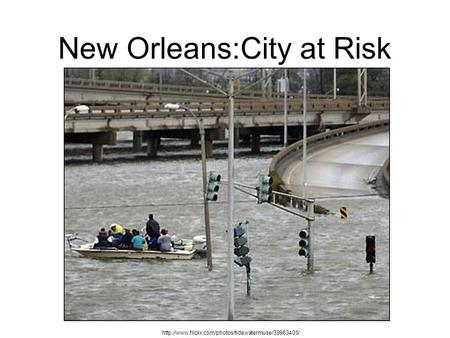 New Orleans:City at Risk