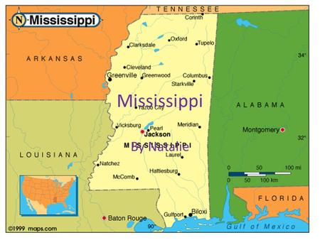 Mississippi By Natalie. Located Southeast abbreviation MS.