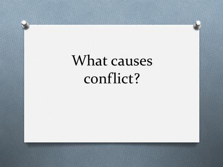 What causes conflict?. O How was the European view of land different from the American Indian view of land?
