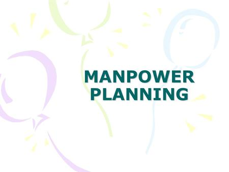 MANPOWER PLANNING. INTRODUCTION Manpower planning is a very important part of the overall planning of a business organization. It is obvious that a business.