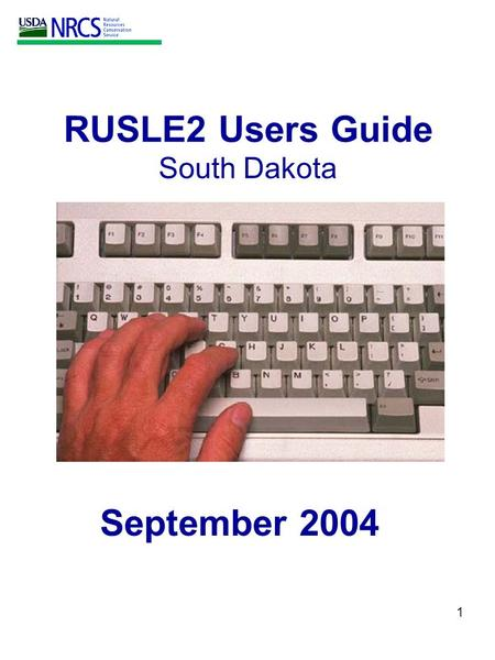 1 RUSLE2 Users Guide South Dakota September 2004.