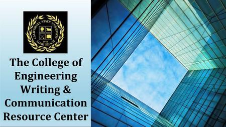 The College <strong>of</strong> Engineering Writing & Communication Resource Center.