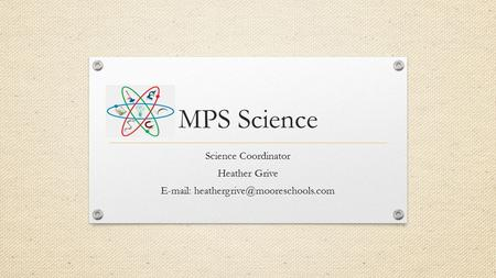 MPS Science Science Coordinator Heather Grive