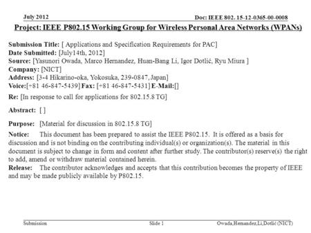 Doc: IEEE 802. 15-12-0365-00-0008 Submission July 2012 Owada,Hernandez,Li,Dotlić (NICT)Slide 1 Project: IEEE P802.15 Working Group for Wireless Personal.