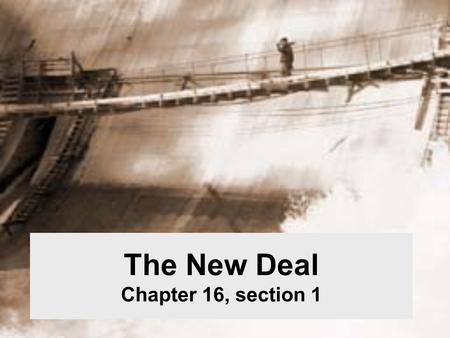 "The New Deal Chapter 16, section 1. The 1st Hundred Days Aka… ""THE NEW DEAL"" Pushed massive legislation through congress 1933 Purpose of the New Deal."