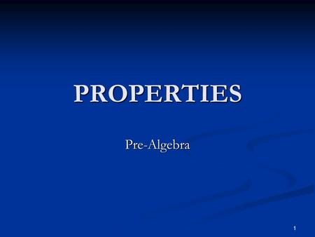 1 PROPERTIES Pre-Algebra. 2 Vocabulary Equivalent expressions — expressions that have the same value Property — Statement that is true for any # or variable.