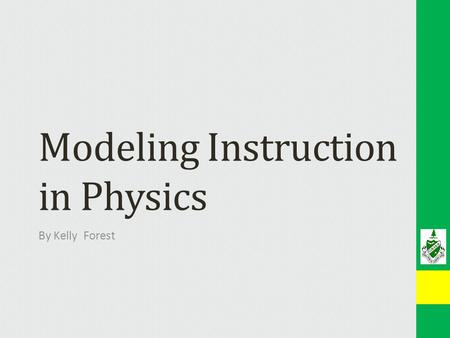 Modeling Instruction in Physics By Kelly Forest. Experimentation First 2-3 weeks – Learn how to run an experiment -Volume of water in a glass container.