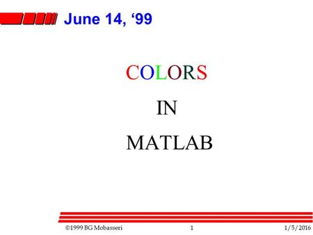 June 14, '99 COLORS IN MATLAB.