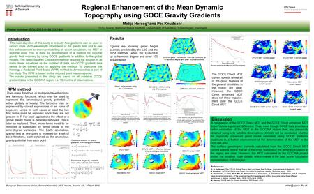 Regional Enhancement of the Mean Dynamic Topography using GOCE Gravity Gradients Matija Herceg 1 and Per Knudsen 1 1 DTU Space, National Space Institute,