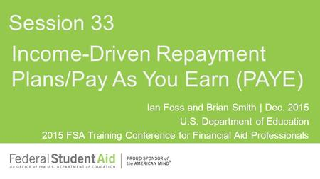 Income-Driven Repayment Plans/Pay As You Earn (PAYE)