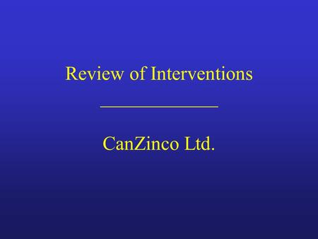 Review of Interventions ____________ CanZinco Ltd.