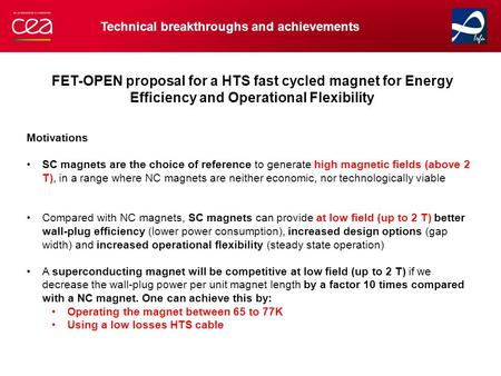 FET-OPEN proposal for a HTS fast cycled magnet for Energy Efficiency and Operational Flexibility Motivations SC magnets are the choice of reference to.