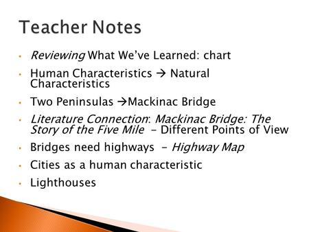 Reviewing What We've Learned: chart Human Characteristics  Natural Characteristics Two Peninsulas  Mackinac Bridge Literature Connection: Mackinac Bridge: