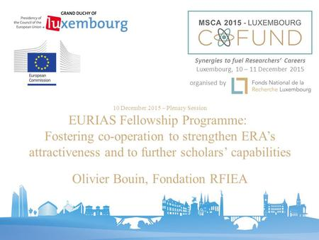 10 December 2015 – Plenary Session EURIAS Fellowship Programme: Fostering co-operation to strengthen ERA's attractiveness and to further scholars' capabilities.