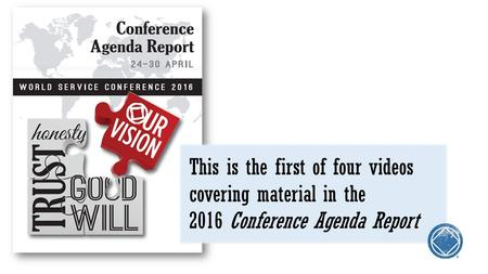 This is the first of four videos covering material in the 2016 Conference Agenda Report ®