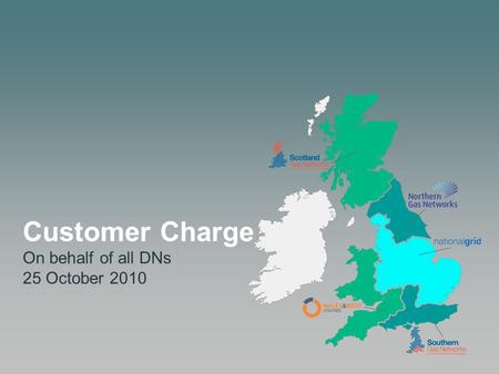Customer Charge On behalf of all DNs 25 October 2010.