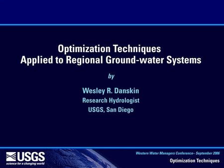 Example - Use of a simulation- optimization approach to assess potential strategies for ground- water management in the Albuquerque area, New Mexico.