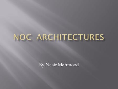 By Nasir Mahmood.  The NoC solution brings a networking method to on-chip communication.