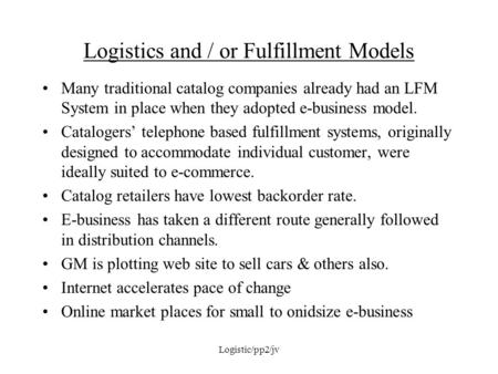 Logistics and / or Fulfillment Models