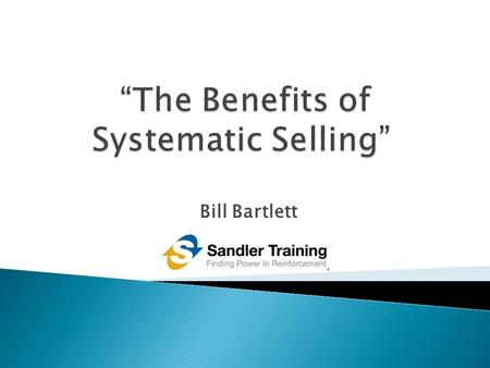 "Bill Bartlett. Sell to live? or Live to sell? ∎ ""How many of my business problems would disappear if I could sell more of my products or services?"""