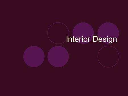 Interior Design. Designing a Space Effective interior design requires careful planning, and you are more likely to be pleased with the results. When planning.