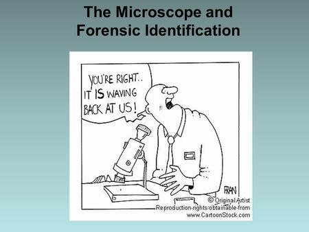 The Microscope and Forensic Identification. Magnification of Images A microscope is an optical instrument that uses a lens or a combination of lenses.
