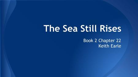 The Sea Still Rises Book 2 Chapter 22 Keith Earle.