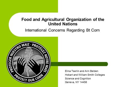 Food and Agricultural Organization of the United Nations Elina Tserlin and Arin Belden Hobart and William Smith Colleges Science and Cognition Geneva,