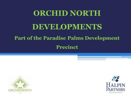 ORCHID NORTH DEVELOPMENTS