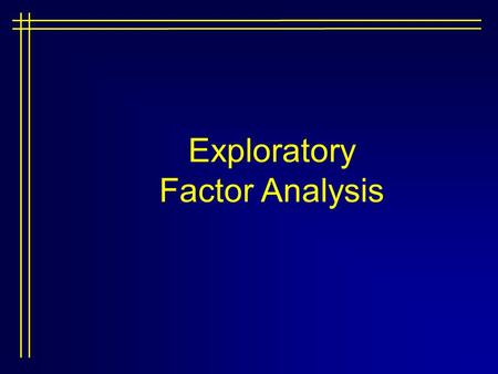 Exploratory Factor Analysis. Principal components analysis seeks linear combinations that best capture the variation in the original variables. Factor.