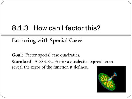 8.1.3 How can I factor this? Factoring with Special Cases