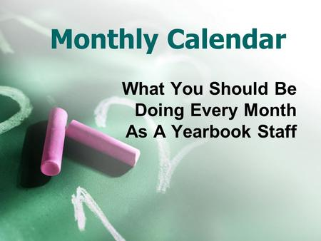 Monthly Calendar What You Should Be Doing Every Month As A Yearbook Staff.