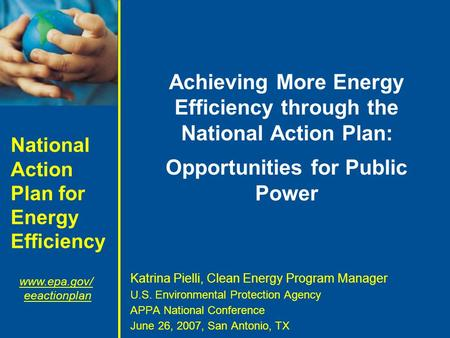 National Action Plan for Energy Efficiency www.epa.gov/ eeactionplan Achieving More Energy Efficiency through the National Action Plan: Opportunities for.