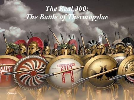 The Real 300: The Battle of Thermopylae. Just Like This, Right?