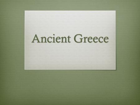 Ancient Greece. Greek City-States  The central focus of Greek life and society was the polis  Polis = Greek city-state. community of people with a.